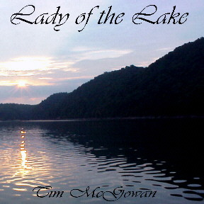 Lady Of The Lake Written & Performed By Tim McGowan